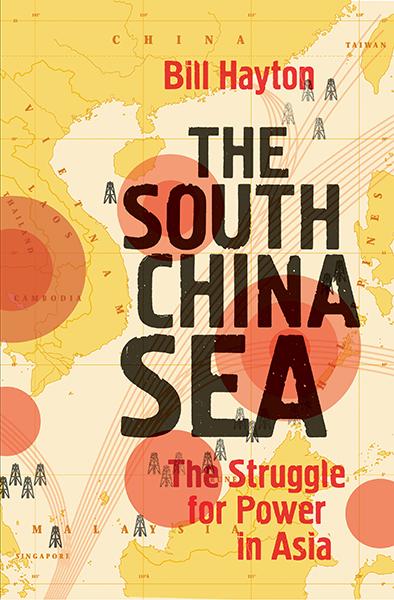 Quyển sách The South China Sea and the struggle for power in Asia (Biển Đông và cuộc đấu tranh giành quyền lực ở châu Á) của Bill Hayton sẽ được Đại học Yale xuất bản vào tháng 9.