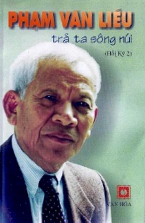 """Phạm Văn Liễu, Hồi ký """"Trả ta sông núi"""" (2003). Nguồn: Nxb Văn Hoá, Houston, TX, USA"""